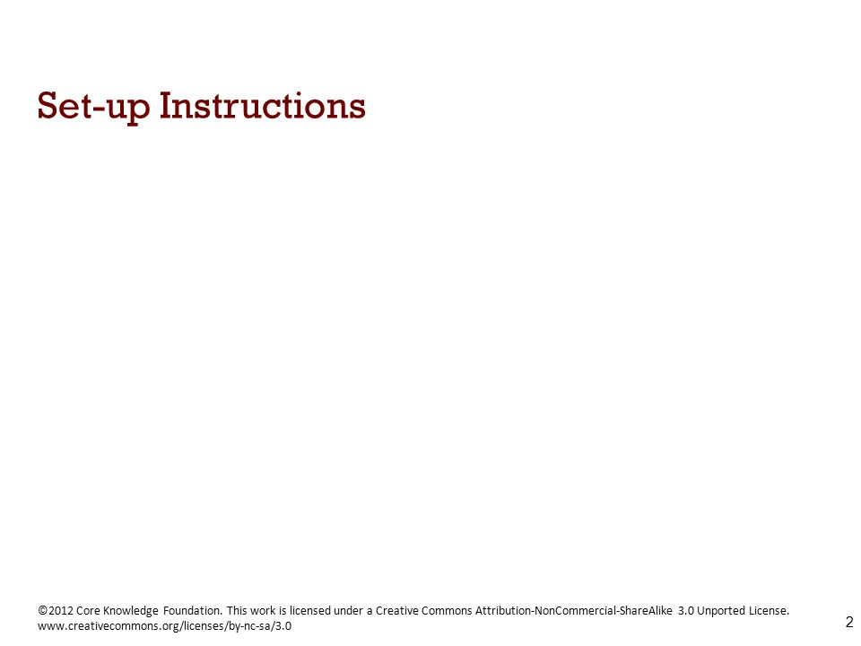 Set-up Instructions 2 ©2012 Core Knowledge Foundation.