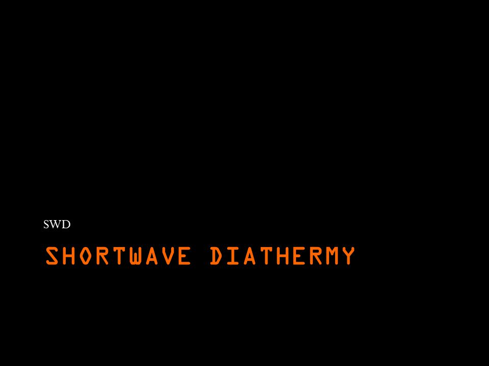SHORTWAVE DIATHERMY SWD