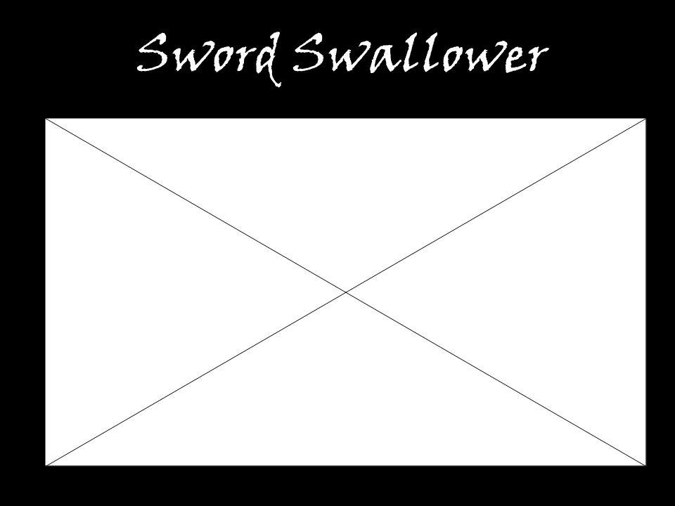 Sword Swallower