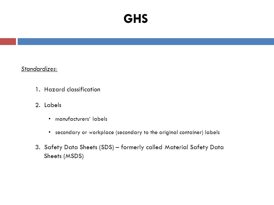 GHS – Containers Received Labels are more prescriptive, and include six standard elements: 1.