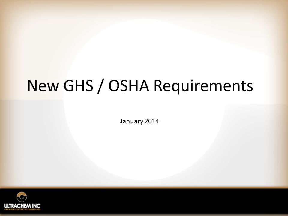 New GHS / OSHA Requirements January 2014