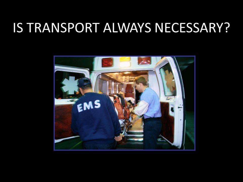 IS TRANSPORT ALWAYS NECESSARY?