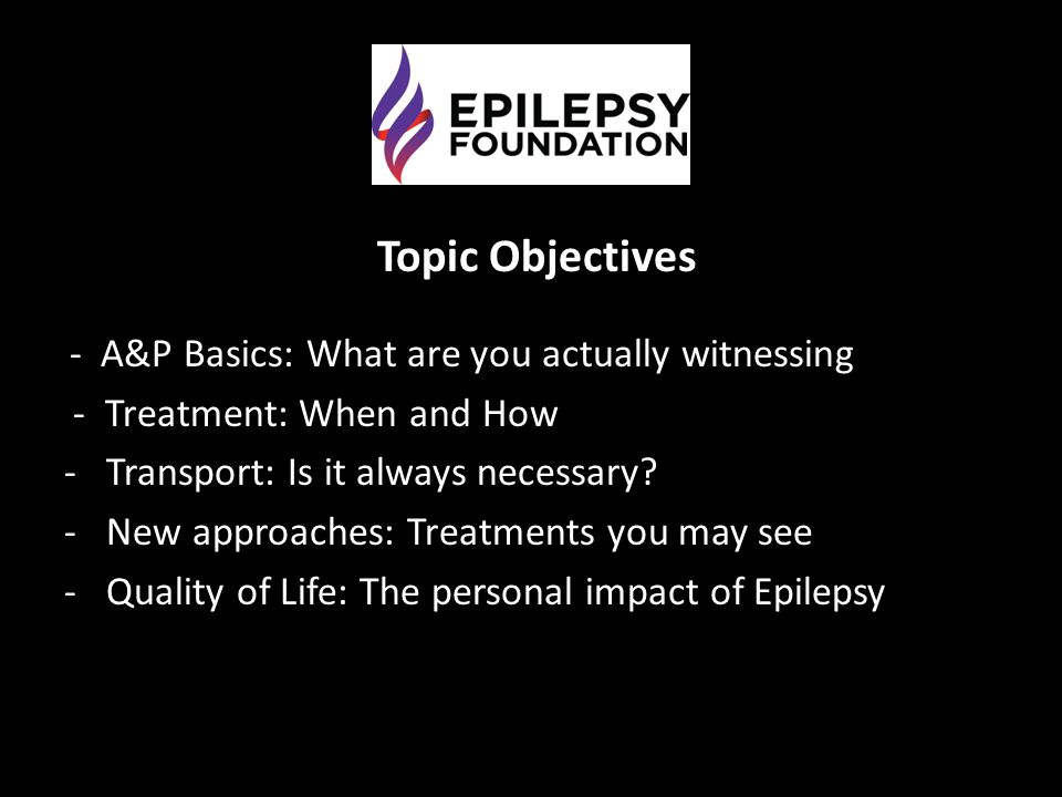 Topic Objectives Topic Objectives - A&P Basics: What are you actually witnessing - Treatment: When and How - Transport: Is it always necessary? - New