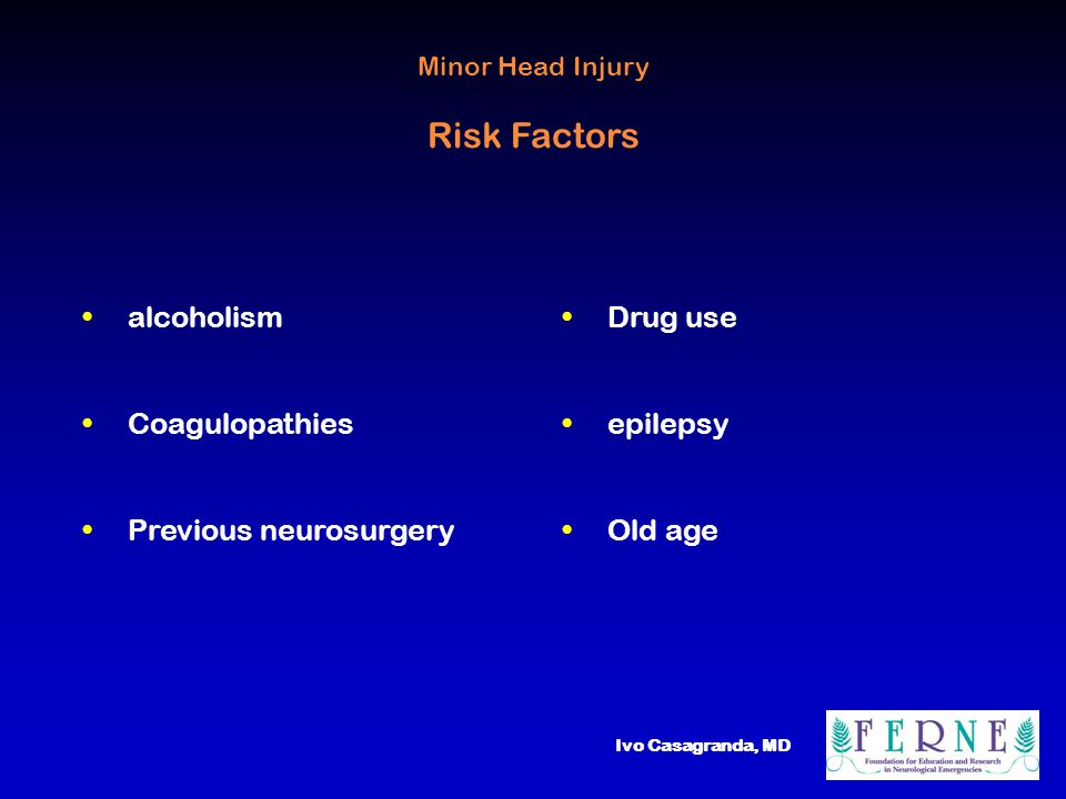 Ivo Casagranda, MD Minor Head Injury Questions to be answered What is the sensitivity and the specificity of clinical examination .