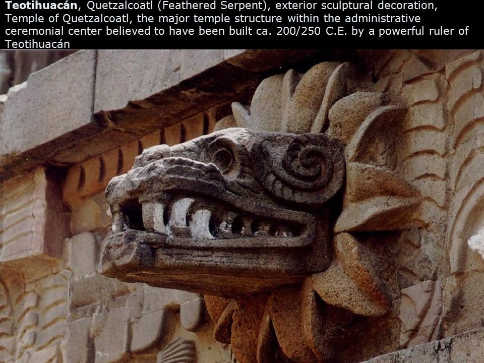 Teotihuacán, Quetzalcoatl (Feathered Serpent), exterior sculptural decoration, Temple of Quetzalcoatl, the major temple structure within the administr