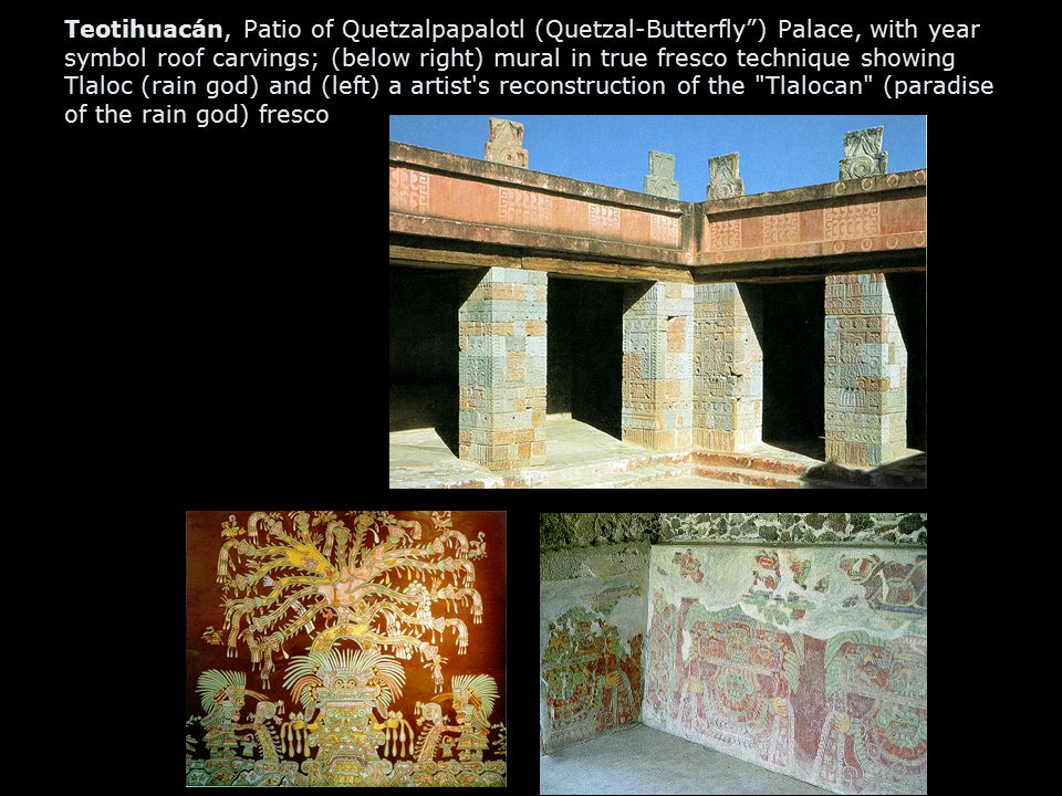"Teotihuacán, Patio of Quetzalpapalotl (Quetzal-Butterfly"") Palace, with year symbol roof carvings; (below right) mural in true fresco technique showin"