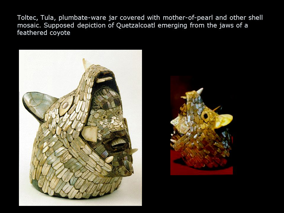 Toltec, Tula, plumbate-ware jar covered with mother-of-pearl and other shell mosaic. Supposed depiction of Quetzalcoatl emerging from the jaws of a fe