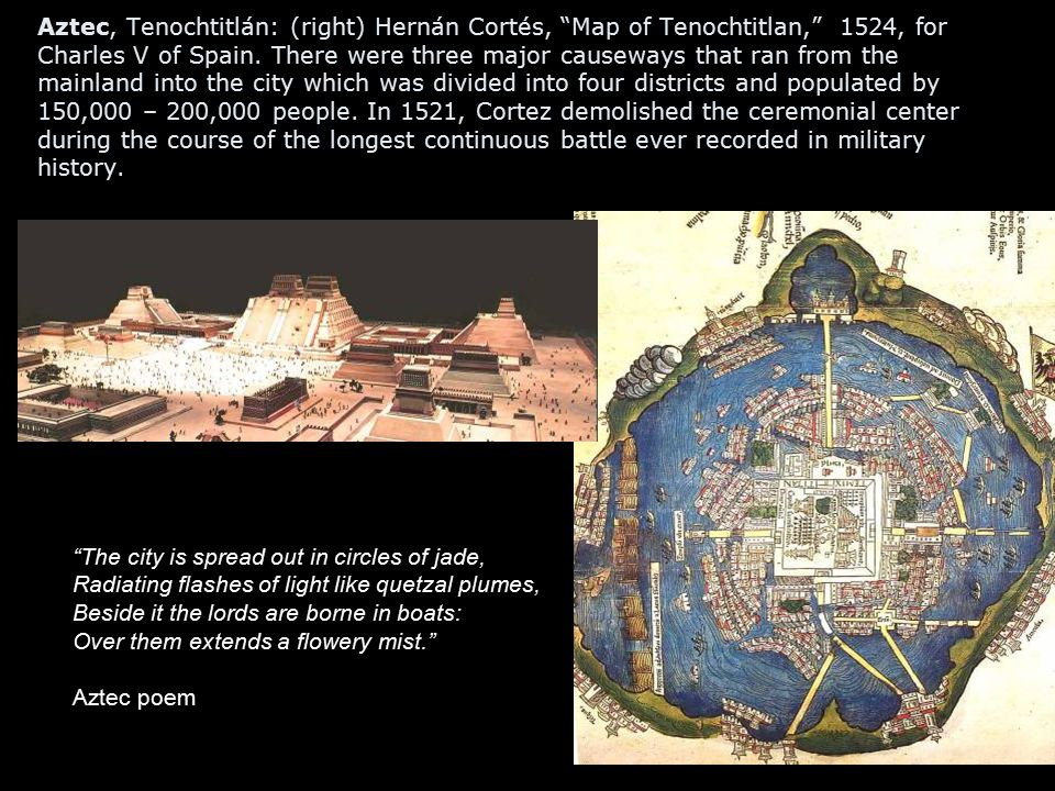 "Aztec, Tenochtitlán: (right) Hernán Cortés, ""Map of Tenochtitlan,"" 1524, for Charles V of Spain. There were three major causeways that ran from the ma"