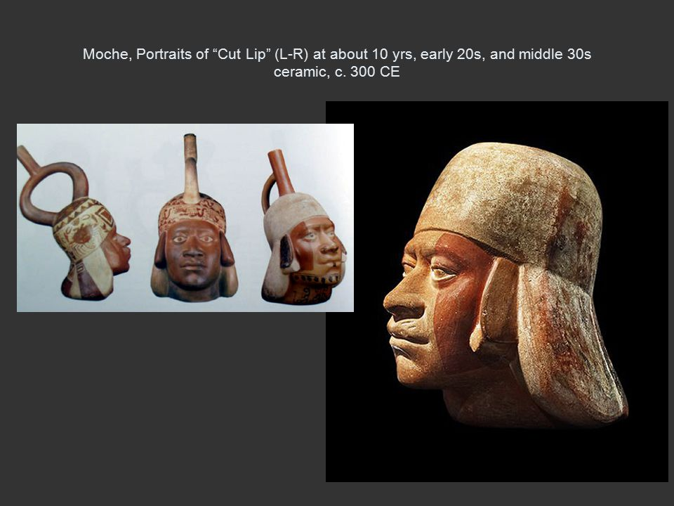 "Moche, Portraits of ""Cut Lip"" (L-R) at about 10 yrs, early 20s, and middle 30s ceramic, c. 300 CE"