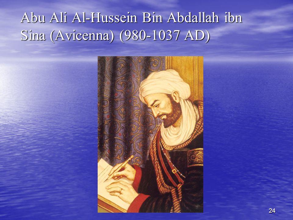 24 Abu Ali Al-Hussein Bin Abdallah ibn Sina (Avicenna) (980-1037 AD)