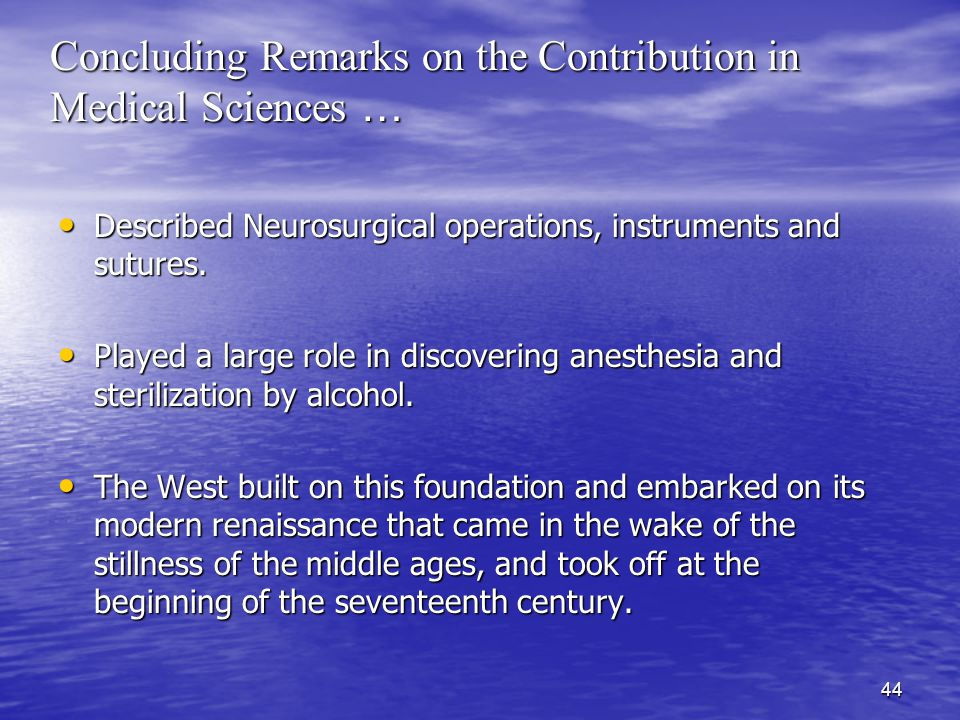 44 Concluding Remarks on the Contribution in Medical Sciences … Described Neurosurgical operations, instruments and sutures.