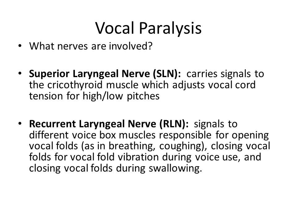 UNILATRAL ADDUCTOR PARALYSIS 1.Paralysis of both superior and recurrent laryngeal nerves 2.