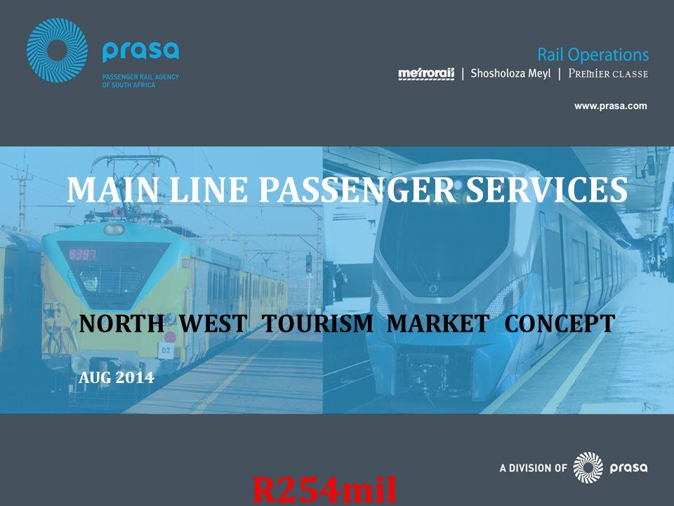 MAIN LINE PASSENGER SERVICES NORTH WEST TOURISM MARKET CONCEPT R254mil AUG 2014