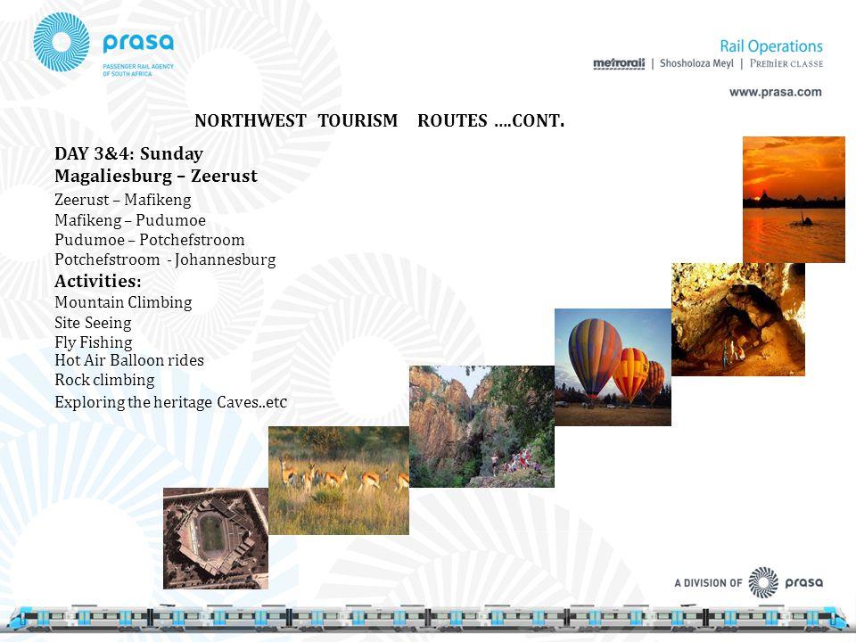 NORTHWEST TOURISM ROUTES ….CONT. DAY 3&4: Sunday Magaliesburg – Zeerust Hot Air Balloon rides Rock climbing Exploring the heritage Caves..et c Zeerust