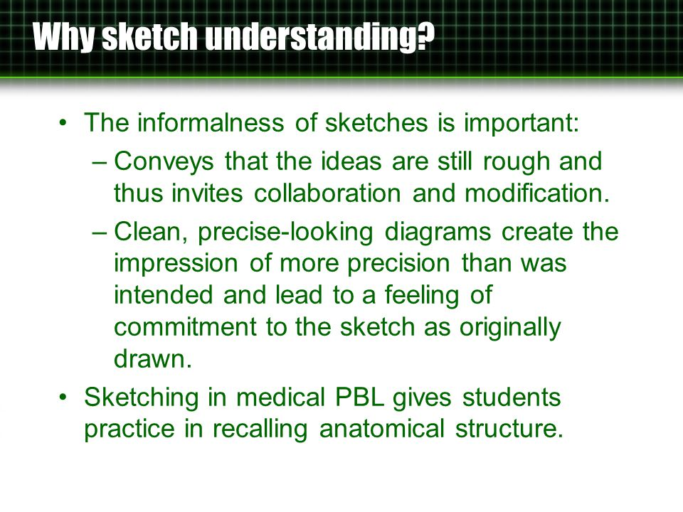 The challenge of anatomical sketches Previous work (e.g.
