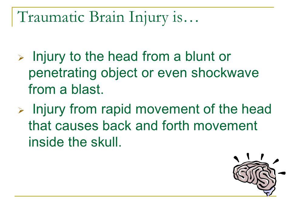 Traumatic Brain Injury Is Not...