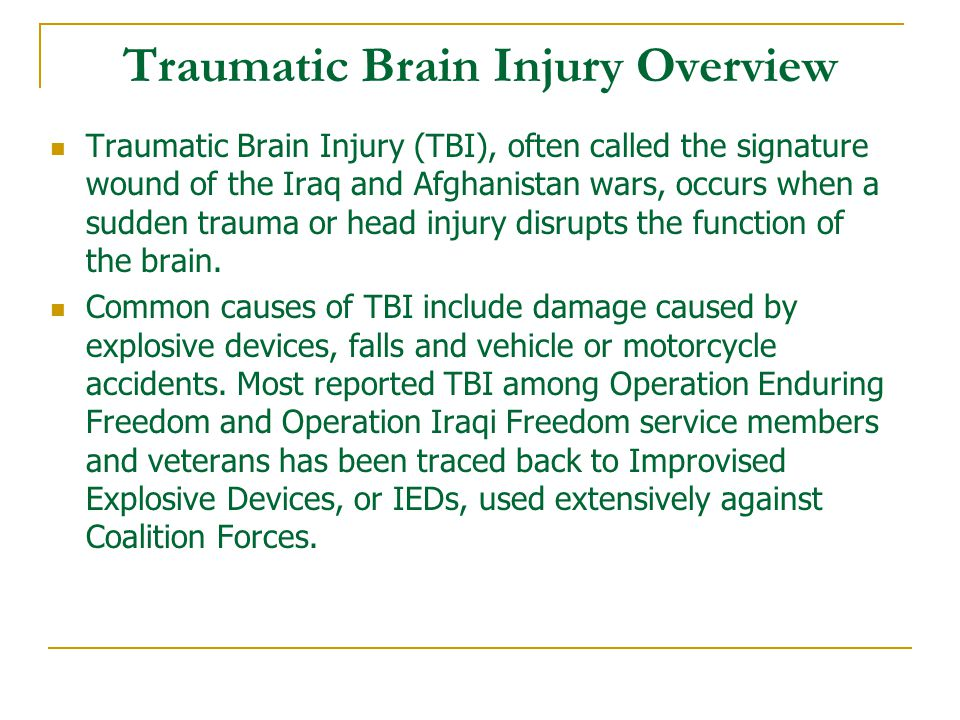 Combined TBI Changes  Having difficulty remembering or learning new information.
