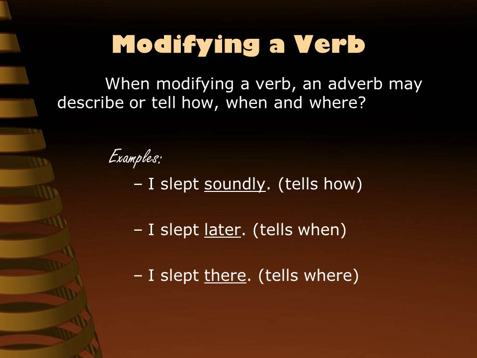 In the next passage, there are adverbs that modify other adverbs.