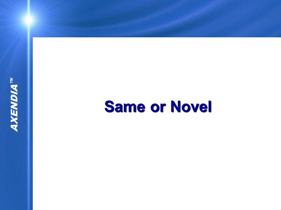 AXENDIA  Same or Novel