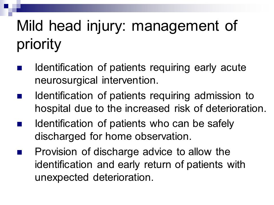 Mild head injury: management of priority Identification of patients requiring early acute neurosurgical intervention.