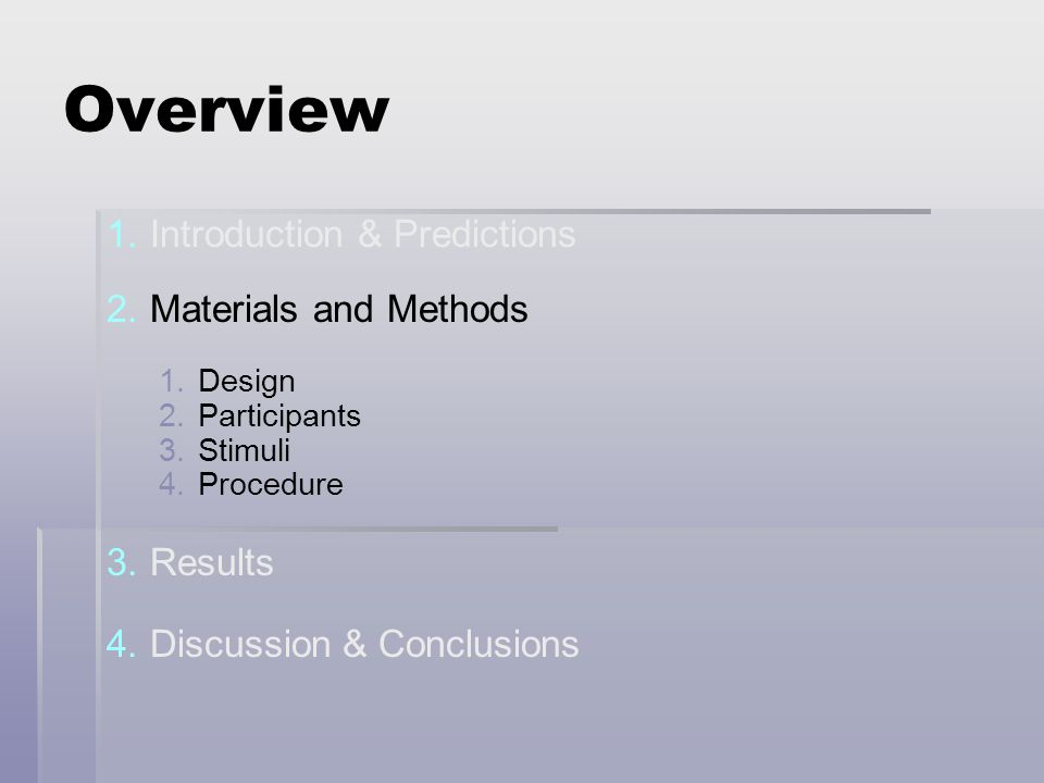 Overview 1. 1.Introduction & Predictions 2. 2.Materials and Methods 1.