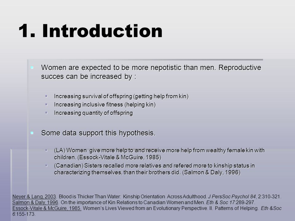 1. Introduction  Women are expected to be more nepotistic than men.
