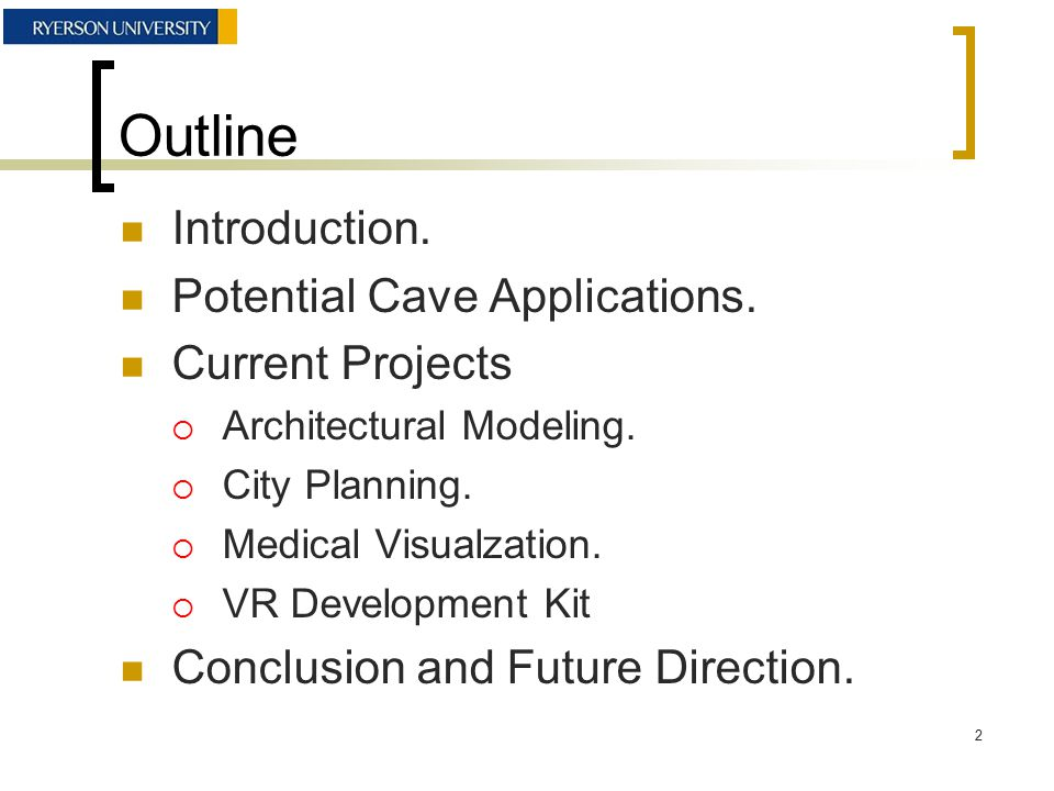 Outline Introduction. Potential Cave Applications.