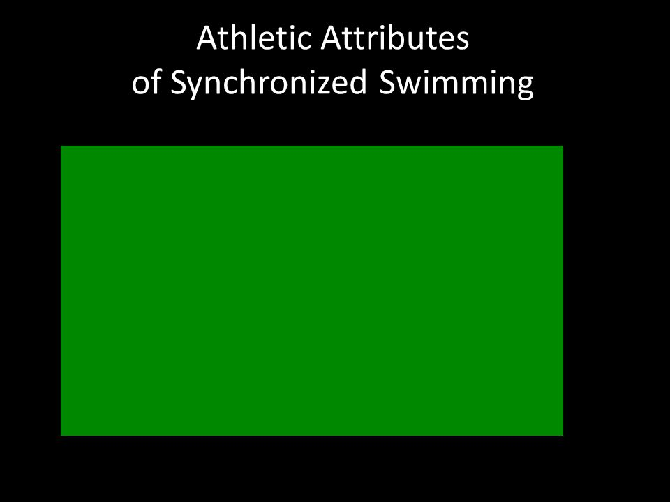 Athletic Attributes of Synchronized Swimming