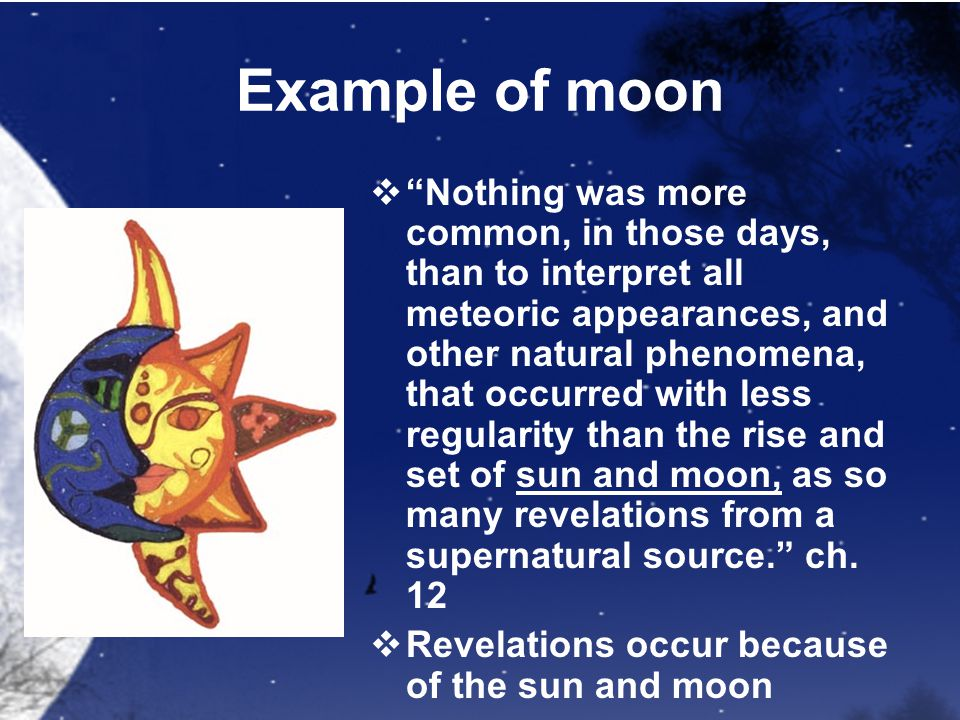 """Example of moon  """"Nothing was more common, in those days, than to interpret all meteoric appearances, and other natural phenomena, that occurred with"""