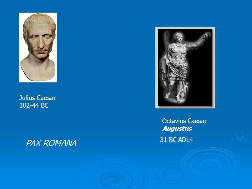 Julius Caesar 102-44 BC Octavius Caesar Augustus 31 BC-AD14 PAX ROMANA
