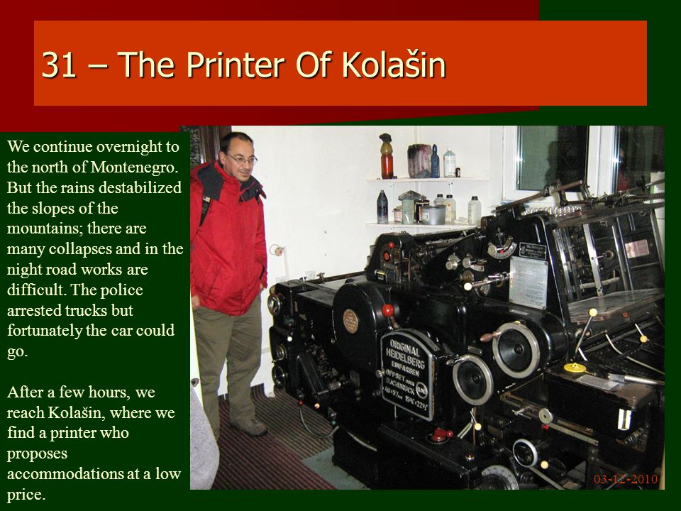 31 – The Printer Of Kolašin We continue overnight to the north of Montenegro.