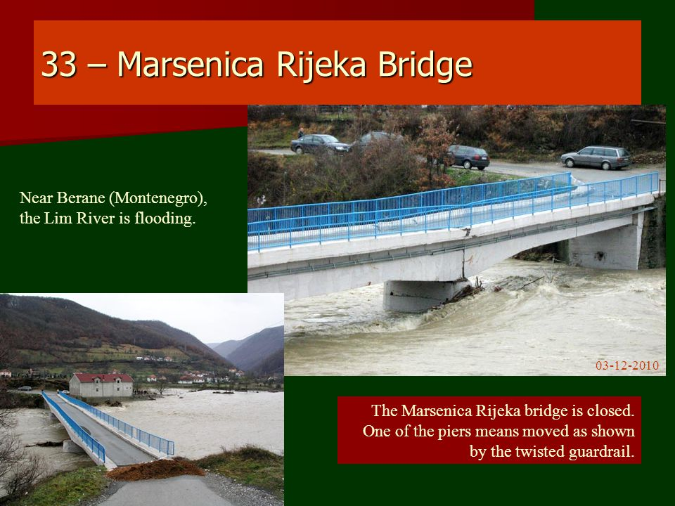 33 – Marsenica Rijeka Bridge The Marsenica Rijeka bridge is closed.