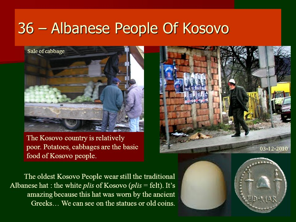 36 – Albanese People Of Kosovo The Kosovo country is relatively poor.