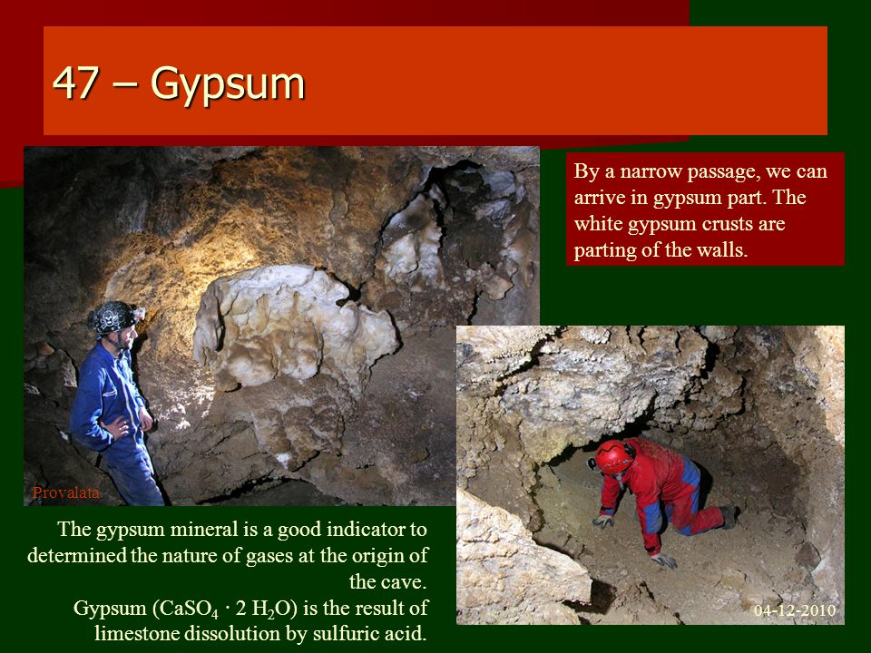 47 – Gypsum By a narrow passage, we can arrive in gypsum part.