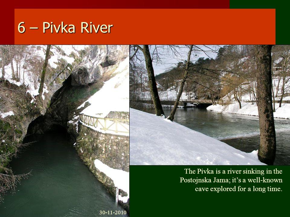 7 – Postojna Jama Postojna Cave * Pivka underground river Each speleologist should visit Postojna Cave.