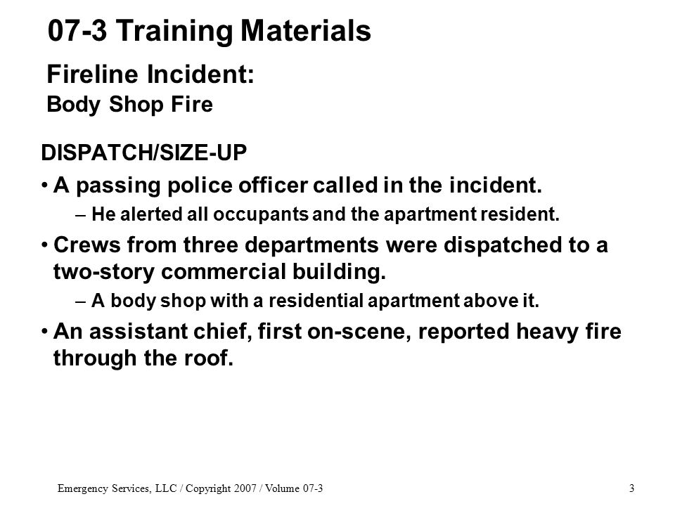 Emergency Services, LLC / Copyright 2007 / Volume 07-324 Body Shop Fire / Trainer, PA Chief Tony Capasso, Lennox Park Fire Department Preplanning is your greatest ally when it comes to troublesome locations involving haz-mats, tires, etc.