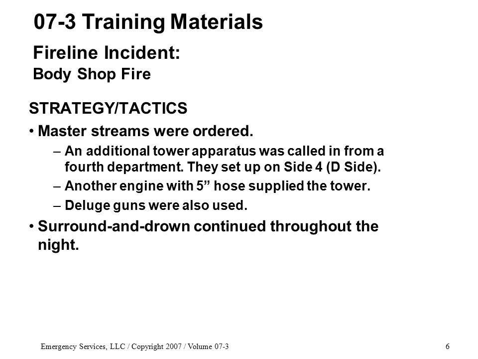 Emergency Services, LLC / Copyright 2007 / Volume 07-377 Thanks so much for viewing Working Fire Training.