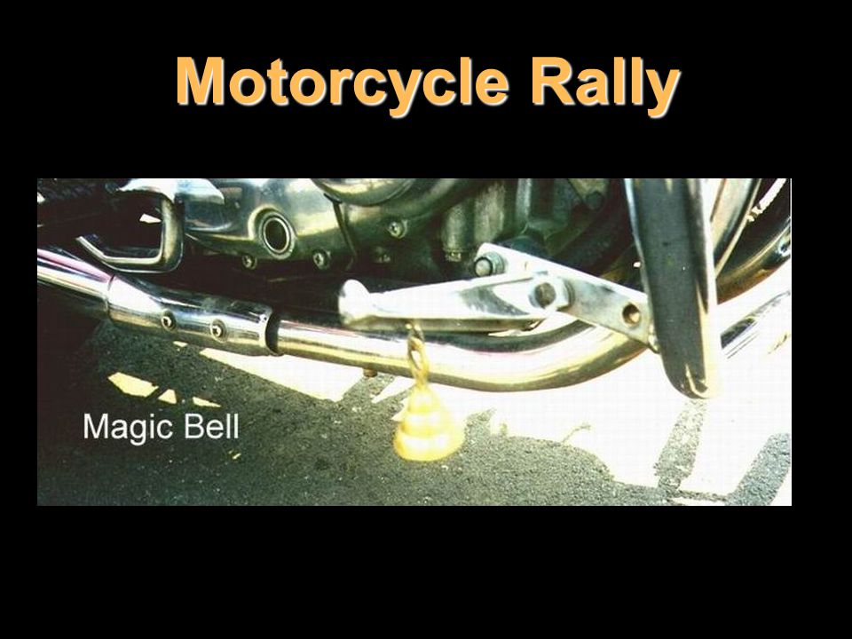 A little silver or brass bell suspended on the exhaust is supposed to protect American riders from road elves (Evil Road Spirits).