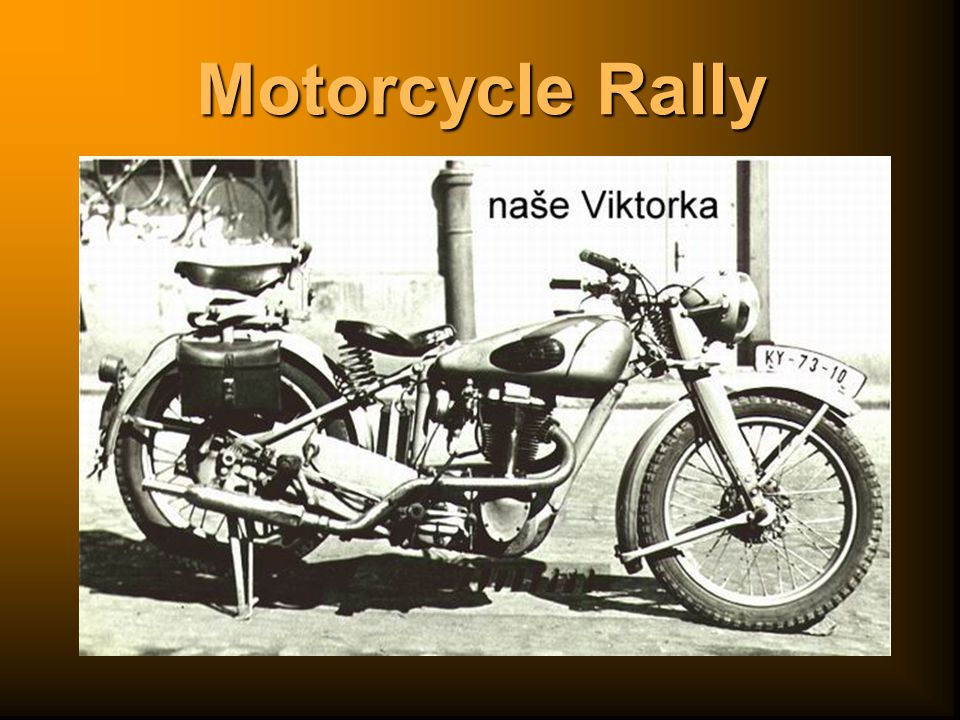 Motorcycle Rally I have been a friend with motorbikes literally since my birth.