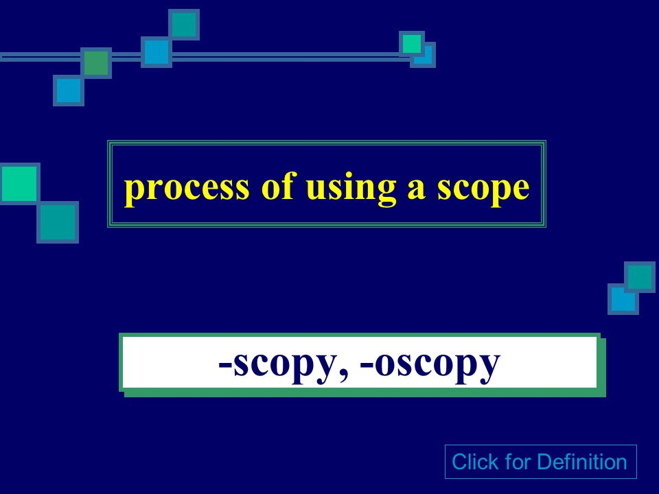 instrument for looking -scope Click for Definition
