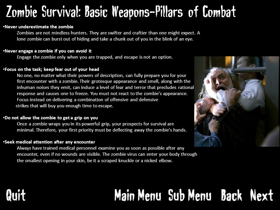 Zombie Survival: Basic Weapons-Pillars of Combat Never underestimate the zombie Zombies are not mindless hunters.