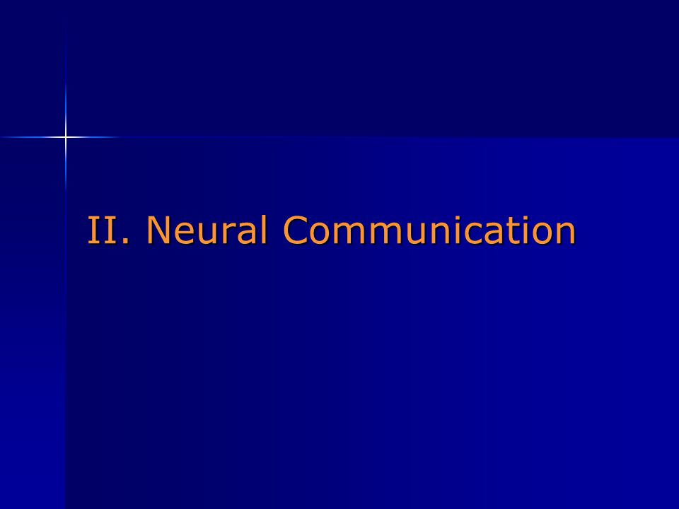 II. Neural Communication