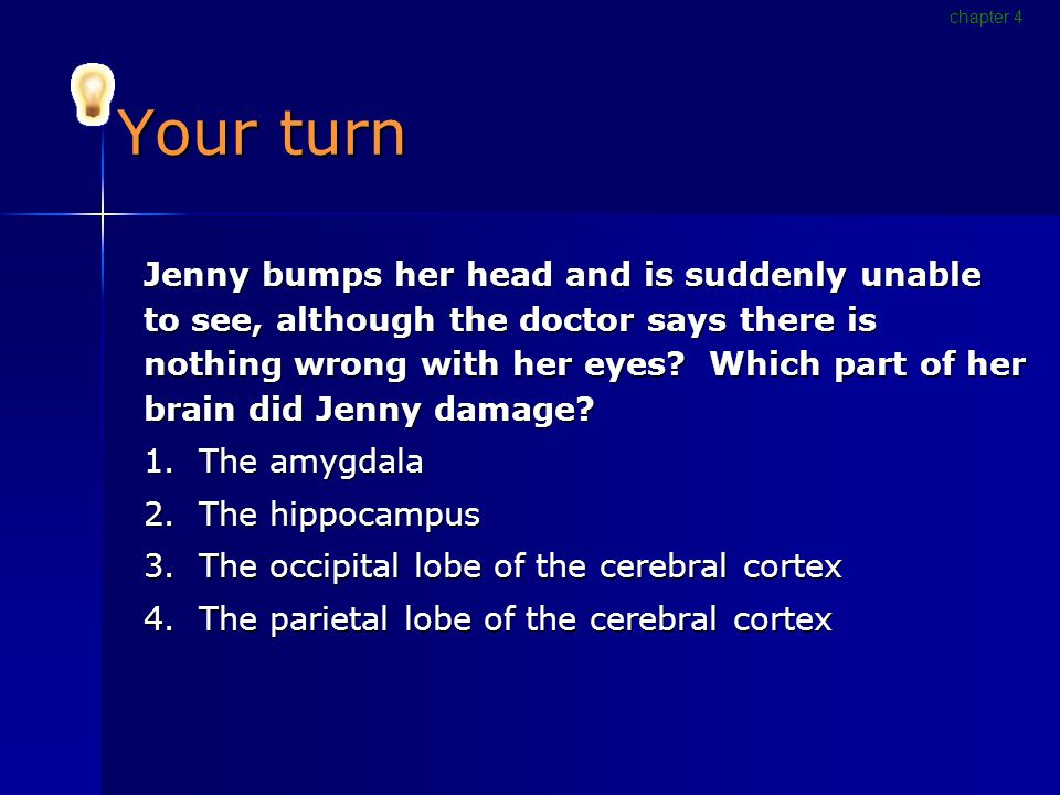 Your turn Jenny bumps her head and is suddenly unable to see, although the doctor says there is nothing wrong with her eyes.