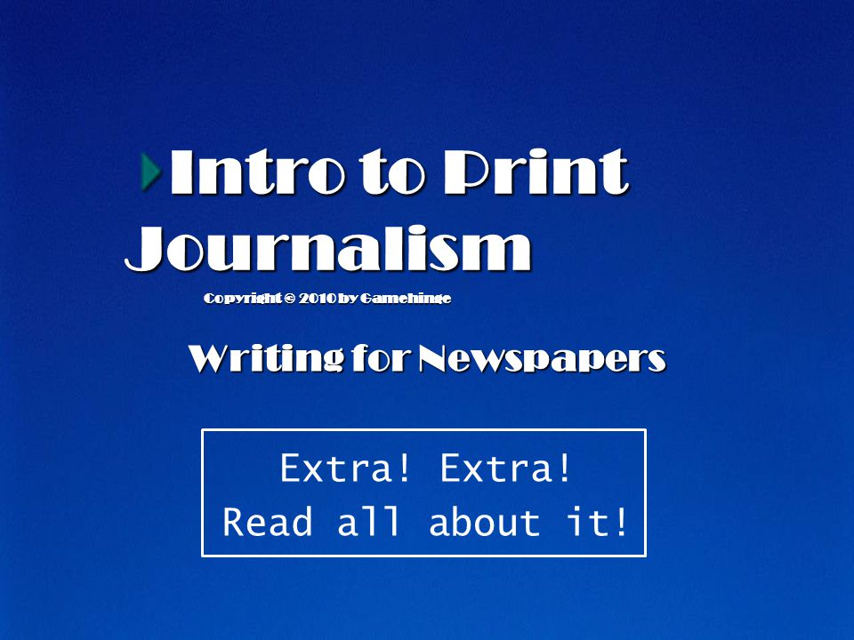 Intro to Print Journalism Writing for Newspapers Extra.