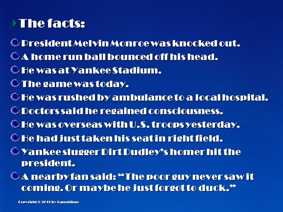Copyright © 2010 by Gamehinge The facts: President Melvin Monroe was knocked out.