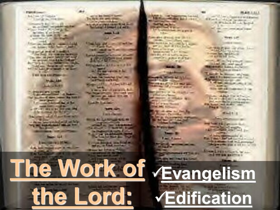 Evangelism Evangelism Edification Edification The Work of the Lord: