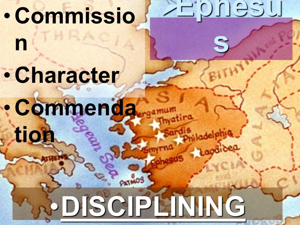 Commissio n Character Commenda tion  Ephesu s DISCIPLININGDISCIPLINING