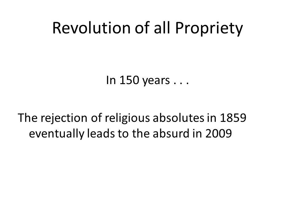 Revolution of all Propriety In 150 years...