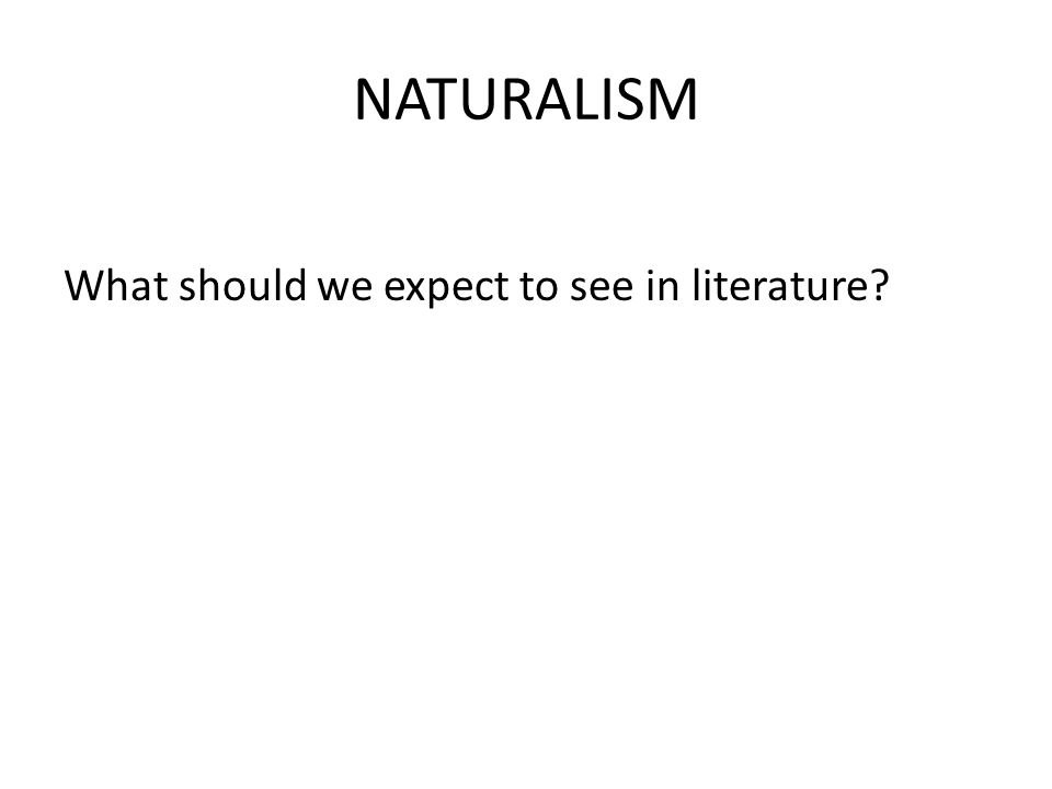What should we expect to see in literature
