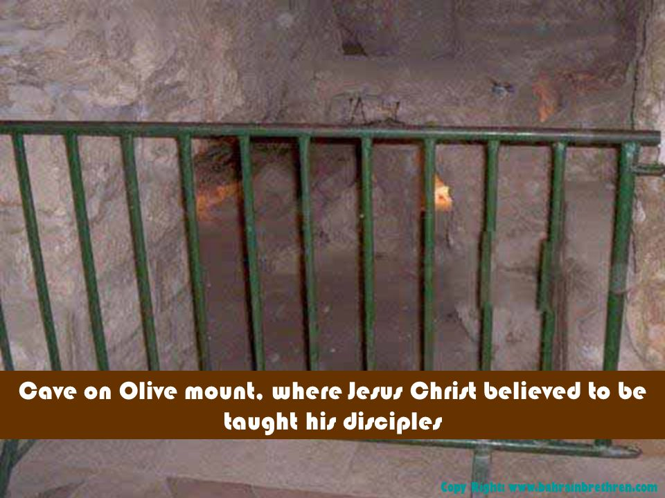 Cave on Olive mount, where Jesus Christ believed to be taught his disciples Copy Right: www.bahrainbrethren.com